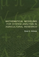 Mathematical Modeling for System Analysis in Agricultural Research ebook by Vohnout, K.