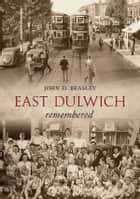 East Dulwich Remembered ebook by John Beasley