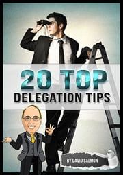 20 Top Delegation Tips ebook by David Salmon