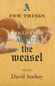 A Few Things You Should Know About the Weasel ebook by David Starkey