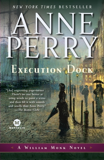 Execution Dock - A William Monk Novel ebook by Anne Perry