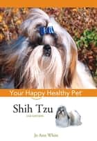 Shih Tzu ebook by Jo Ann White