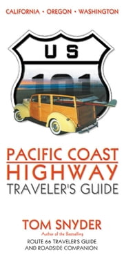 Pacific Coast Highway: Traveler's Guide ebook by Tom Snyder