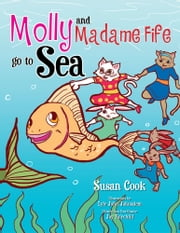 MOLLY AND MADAME FIFE GO TO SEA ebook by Susan Cook
