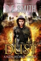 Dust 2: A New World Order ebook by S.E. Smith