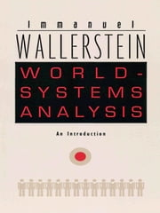World-Systems Analysis - An Introduction ebook by Immanuel Wallerstein