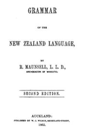 Grammar of the New Zealand language (2nd edition) ebook by Robert Maunsell