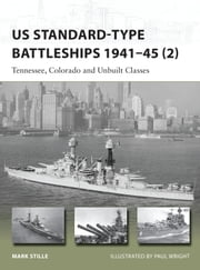 US Standard-type Battleships 1941–45 (2) - Tennessee, Colorado and Unbuilt Classes ebook by Mark Stille,Paul Wright,Mr Paul Wright