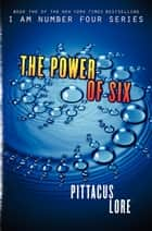 The Power of Six ebook by Pittacus Lore