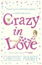 Crazy in Love ebook by Chrissie Manby