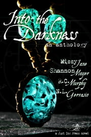 Into the Darkness - An Anthology ebook by Missy Jane,Shannon Mayer,R.C. Murphy, N.L. Gervasio
