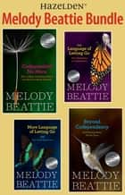 Melody Beattie 4 Title Bundle: Codependent No More and 3 Other Best Sellers by Melody Beattie ebook by Melody Beattie