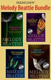 Melody Beattie 4 Title Bundle: Codependent No More and 3 Other Best Sellers by Melody Beattie - A collection of four Melody Beattie best sellers ebook by Melody Beattie