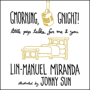 Gmorning, Gnight! - Daily mindfulness from the creator of Hamilton the Musical audiobook by Lin-Manuel Miranda