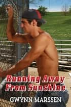 Running Away From Sunshine ebook by Gwynn Marssen