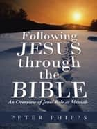 Following Jesus through the Bible ebook by Peter Phipps