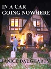 In a Car Going Nowhere ebook by Janice Daugharty