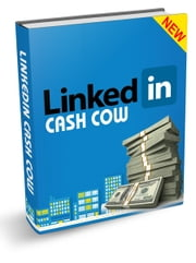 LinkedIn Cash Cow ebook by Anonymous