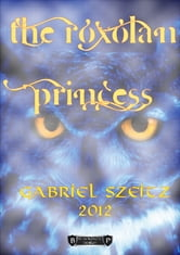 The Roxolan Princess ebook by Gabriel Szeitz
