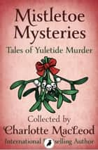 Mistletoe Mysteries ebook by Charlotte MacLeod