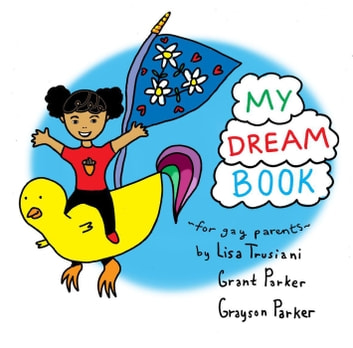 My Dream Book for Gay Parents ebook by Grant Parker