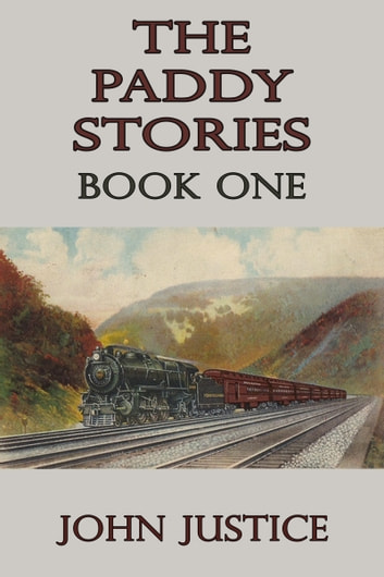 The Paddy Stories: Book One ebook by John Justice