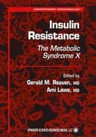 Insulin Resistance ebook by Gerald M. Reaven,Ami Laws