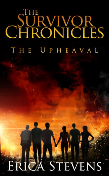 The Survivor Chronicles: Book 1, The Upheaval ebook by Erica Stevens