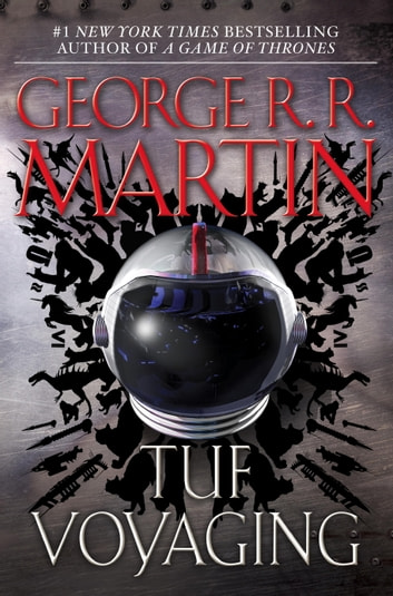Tuf Voyaging - A Novel ebook by George R. R. Martin