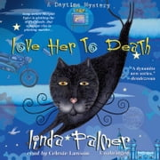 Love Her to Death audiobook by Linda Palmer