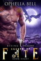 Breath of Fate ebook by Ophelia Bell