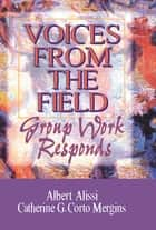 Voices From the Field ebook by Albert S Alissi,Catherine C Mergins