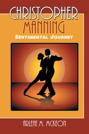 Christopher Manning - Sentimental Journey ebook by Arlene M. McKeon