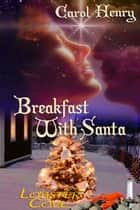 Breakfast with Santa ebook by Carol  Henry