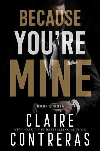 Because You're Mine ebook by Claire Contreras