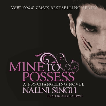 Mine to Possess - Book 4 audiobook by Nalini Singh