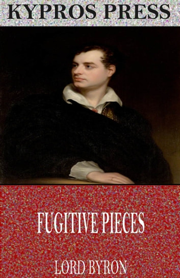 Fugitive Pieces ebook by Lord Byron