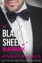 The Black Sheep of Blackrock ebook by Jennifer Lewis