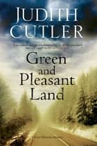 Green and Pleasant Land ebook by Judith Cutler
