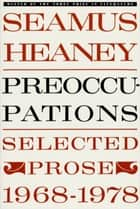 Preoccupations - Selected Prose, 1968-1978 ebook by Seamus Heaney