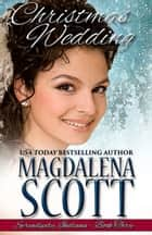 Christmas Wedding ebook by Magdalena Scott