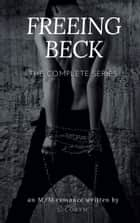 Freeing Beck - The Complete Series eBook by L. Loryn