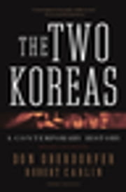 The Two Koreas - A Contemporary History ebook by Don Oberdorfer,Robert Carlin