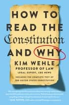 How to Read the Constitution--and Why ebook by Kim Wehle