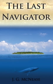 The Last Navigator ebook by J. G. McNease