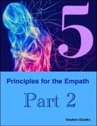 5 Principles for the Empath: Part 2 ebook by Stephen Ebanks