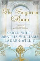 The Forgotten Room ekitaplar by Karen White, Beatriz Williams, Lauren Willig