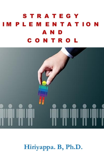 Strategy Implementation and Control ebook by Hiriyappa B