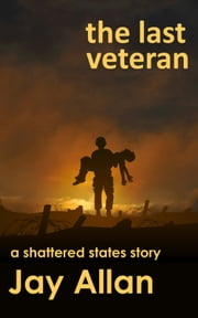 The Last Veteran ebook by Jay Allan