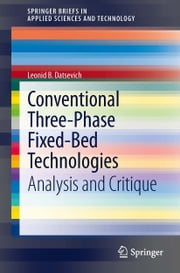 Conventional Three-Phase Fixed-Bed Technologies - Analysis and Critique ebook by Leonid B. Datsevich